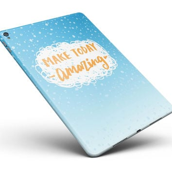 "Make Today Amazing Blue Fall Full Body Skin for the iPad Pro (12.9"" or 9.7"" available)"