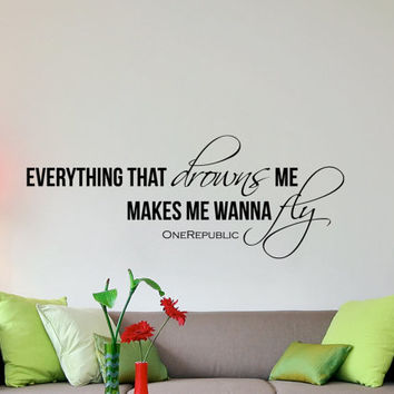One Republic Counting Stars Lyric Inspirational Wall Decal - Everything that drowns me makes me wanna fly 42 x 16 inches