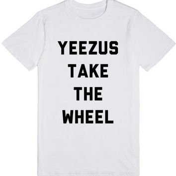 YEEZUS Take the Wheel T-shirt Kanye West Album - Unisex - Men Woman Girls Boys Teen Shirts Shirt Tshirts Jesus Kanye West Kardashian Jenner