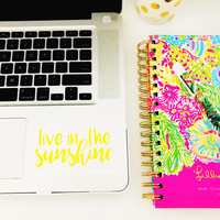 Live in th Sunshine Car Decal Laptop Decal iPad Decal