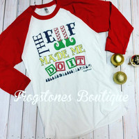 The elf made me do it raglan