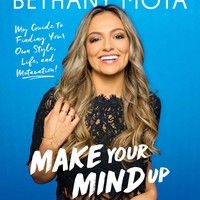 Make Your Mind Up: My Guide to Finding Your Own Style, Life, and Motavation! Hardcover – March 14, 2017