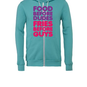 Food Before Dudes, Fries Before Guys - Unisex Full-Zip Hooded Sweatshirt