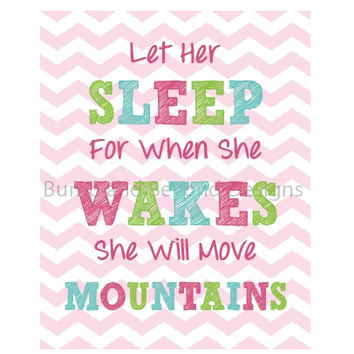 NURSERY WALL DECOR Chevron Nursery Art Let Her Sleep For When She Wakes She Will Move Mountains Girl Instant Download Baby Shower Gift 005