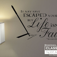 Vinyl Wall Decal - Severus Snape, It May have Escaped Your Notice but LIFE isn't FAIR, Harry Potter, J.K. Rowling