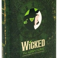 Wicked: The Grimmerie, a Behind-the-Scenes Look at the Hit Broadway Musical