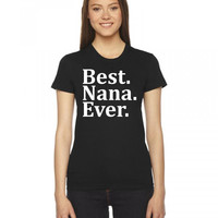 best nana ever t shirt design 1 Ladies Fitted T-Shirt