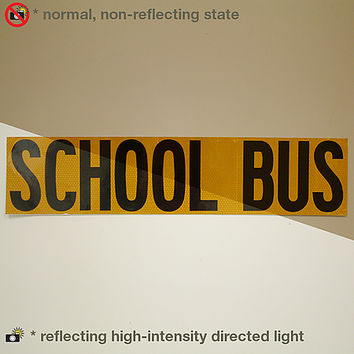 Reflexite V99 Microprismatic Conspicuity School Bus Signs: 9 in. x 40 in. (Yellow with Black printing)