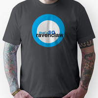 That's SO Ravenclaw Unisex T-Shirt