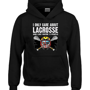 I Only Care About Lacrosse And Maybe 3 People Funny Novelty - Hoodie