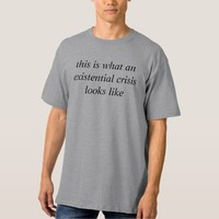 this is what an existential crisis looks like t-shirts
