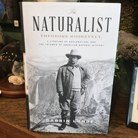 The Naturalist Theodore Roosevelt by Darrin Lunde