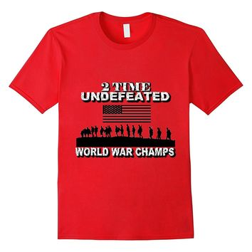 World War Champs Shirt For WW1 WW2 Patriotic Fourth Of July