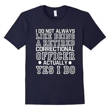 Retired Correctional Officer T-Shirt I Enjoy My Retirement