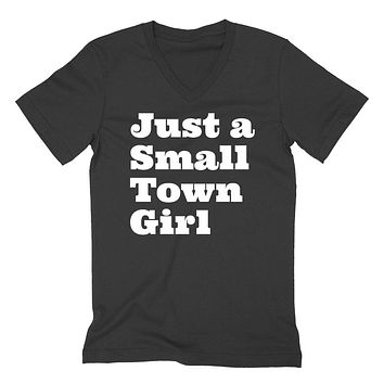 Just a small town girl funny cool humor   V Neck T Shirt