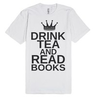 Drink Tea And Read Books-Unisex White T-Shirt