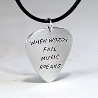 Aluminum Guitar Pick Necklace Handmade with When Words Fail Music Speaks