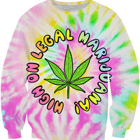 High on Legal Marijuana! Sweatshirt