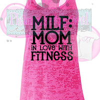 MILF Mom In Love With Fitness Burnout Racerback Tank Top. Women's Work out Shirt. Mommy Fitness. Strong Mom. Mommy Workout Tank