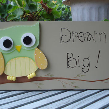 "Hand Painted Wooden Inspirational Sign,"" Dream Big"". With a green and yellow owl."