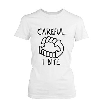 Careful I Bite Funny Women's T-shirt White Crewneck Graphic shirt for Halloween
