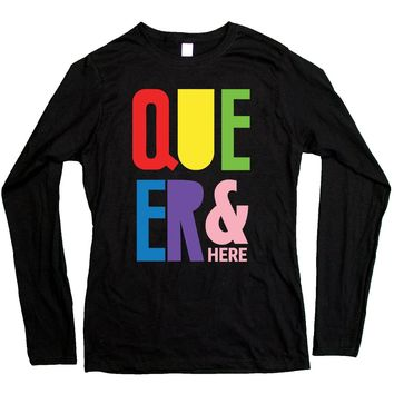 Queer & Here -- Women's Long-Sleeve