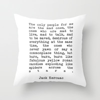Jack Kerouac The Only People For Me Are The Mad Ones - On The Road Print Throw Pillow by StricklenPress