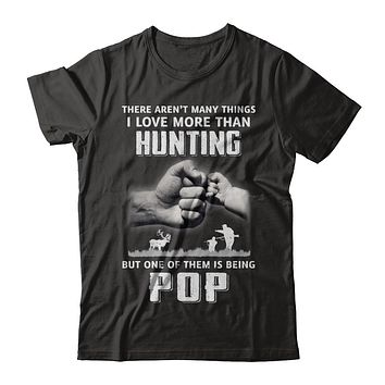 I Love More Than Hunting Being Pop Funny Fathers Day