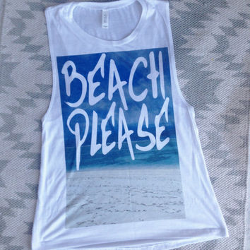 beach please workout tank workout top workout womens workout shirts workout trending gym tank gym shirts fitness tank motivation activewear