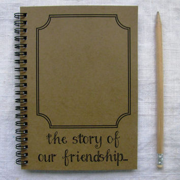 The story of our friendship... (with outline photo frame) - 5 x 7 journal