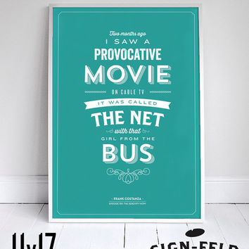 The Net with the girl from The Bus - Seinfeld Poster - Frank Costanza Quote - Home Decor  - 11 x 17 // 18 x 24 // 24 x 36