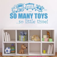 So Many Toys So Little Time - Whimsical Train Wall Decal Nursery Quote Lettering - Baby Girl Boy Nursery Playroom Wall Art 12H x 22W CQ009