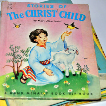 Children's Religious Book. - Stories of the Christ Child by Mary Alice Jones. Art by Eleanor Corwin. 1953  A Rand McNally Elf Book 484