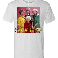 Squad Goals Golden Girls Tshirt - girls trip - reunion - family - retirement - friends forever - bff shirts