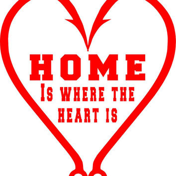 fishing hook heart saying Home is where the heart is Vinyl decal wall art