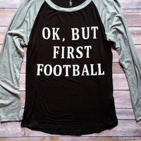 But First Football Longsleeve Graphic T-Shirt
