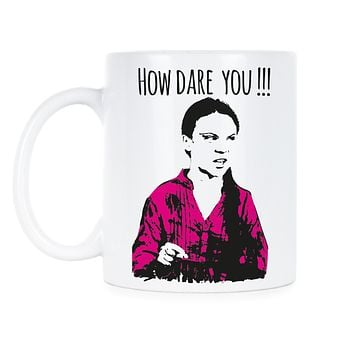 Greta Thunberg Mug How Dare You Climate Change Mug