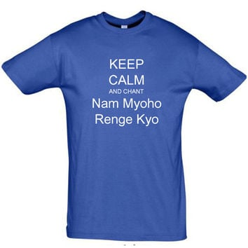 Keep calm and chant nam myoho renge kyo,spiritual clothing,spiritual shirt,spiritual gift,gift ideas,gift for wife,gift for husband,unisex