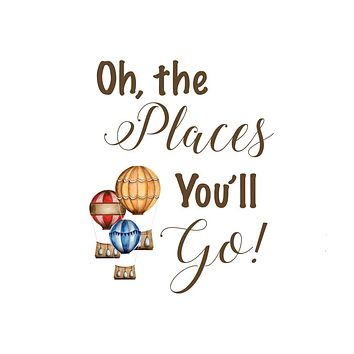 Oh The Places You'll Go Quote Print