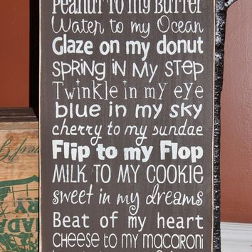 12 x 24 wood sign, You are the peanut to my butter, Love of my Life