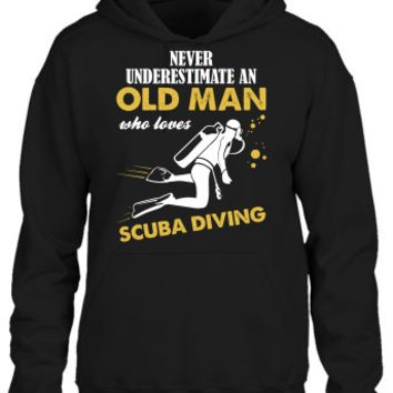 Never Underestimate An Old Man Who Loves Scuba Diving Hoodie