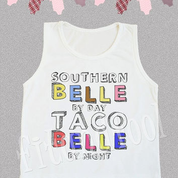 Southern Belle By Day Taco Belle By Night Shirts Funny Text Shirts Kids Tank Top Kids Shirts Kids TShirts Children Clothing - Size S M L