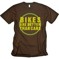 Bikes Are Better Text Shirt