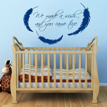 Wall Decals Vinyl Decal Sticker Quote We Made A Wish And You Came True Interior Feather Bedroom Boy Girl Kids Room Baby Nursery Decor KT159