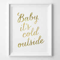 Christmas Print, Baby Its Cold Outside Print, Matte Faux Gold and White Modern Holiday Decor, Modern Christmas, Minimal Winter Holiday Decor