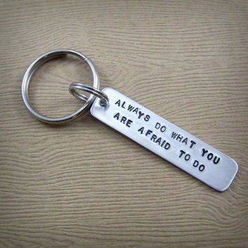 Always Do What You Are Afraid To Do - Emerson Quote Keychain