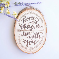Anniversary Gift Ideas for Her - Wedding Gift Ideas for Couple -  Home Decor - Custom Sign - Wedding Gifts - Home is Wherever I'm With You