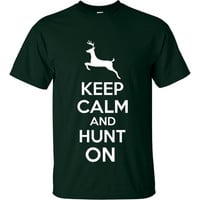 Keep Calm & Hunt On Deer Hunters Printed Tee Cool Hunting Shirt for All Keep Calm Tees Make Great Gifts Available In Kids Unisex and Ladies