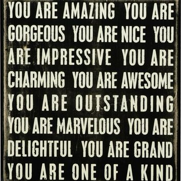 You Are Amazing and Gorgeous Wood Painted Gift Box Sign