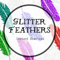 Glitter Feathers Bohemian Art Instant Digital Download for Scrapbooking, Journaling, and more! Feather Download, Feather Clipart.